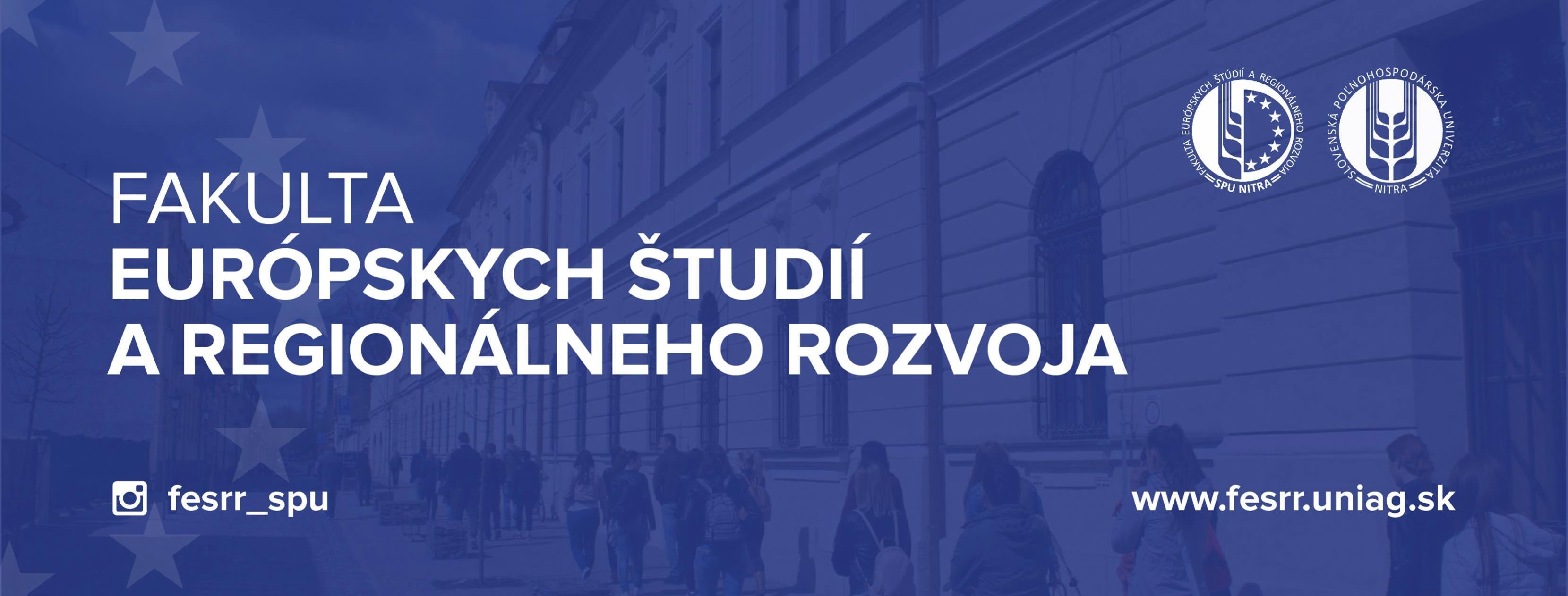 Fakulta eur�pskych �t�dii aregion�lneho rozvoja SPU v Nitre Top umietsnenie medzi spolo�ensk�mi fakultami na Slovensku