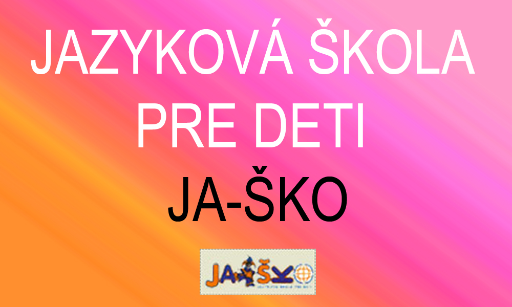 330f77810b3b Jazyková škola pre deti JA-ŠKO Nitra - angličti - Kariéra