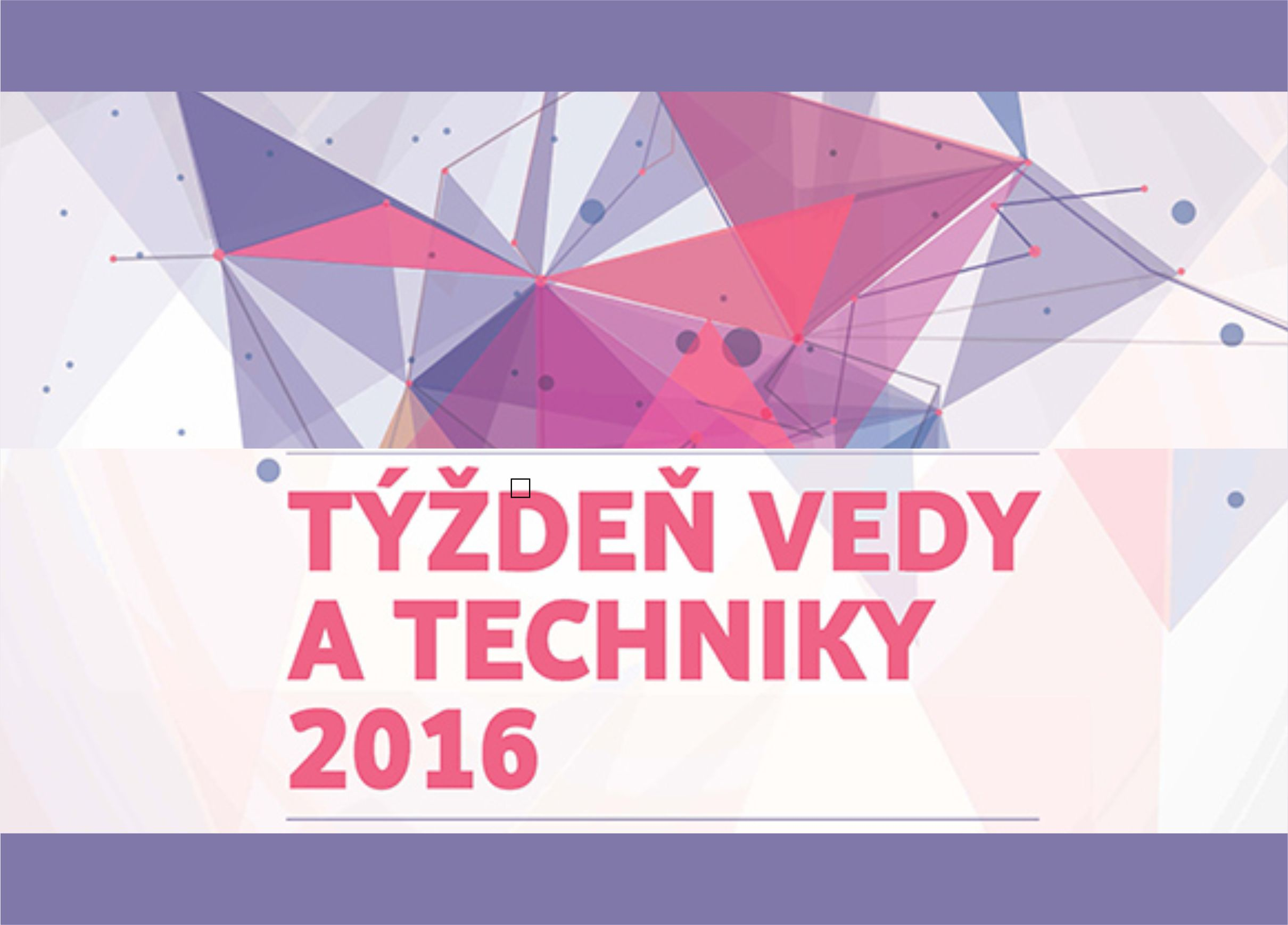 Začal sa Týždeň vedy a techniky na Slovensk - Kam v meste  6c9f5d6fef8